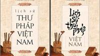 Khai phá 'Lịch sử thư pháp Việt Nam' của tác giả 8X