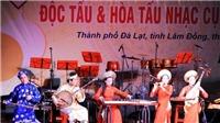 900 nghệ sĩ đến Thanh Hóa dự Liên hoan độc tấu và hòa tấu nhạc cụ dân tộc 2017