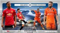 Soi kèo nhà cáiMU vs Istanbul. Vòng bảng Champions League. Trực tiếp K+PM