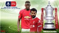 Soi kèo nhà cáiMU vs Liverpool. FPT Play, SCTV17 trực tiếp Cúp FA vòng 4