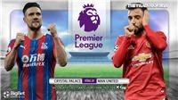 Soi kèo nhà cáiCrysal Palace vs MU. K+PM trực tiếp bóng đá Ngoại hạng Anh