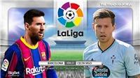 Soi kèo nhà cáiBarcelona vs Celta Vigo. BĐTV trực tiếp bóng đá Tây Ban Nha La Liga