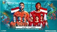 Kèo nhà cáiHà Lan vs Áo. Tỷ lệ kèo bóng đá EURO 2021. Trực tiếp VTV3, VTV6
