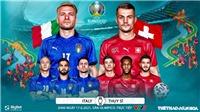 Kèo nhà cáiÝ vs Thụy Sĩ. Tỷ lệ kèo bóng đá EURO 2021. Trực tiếp VTV3, VTV6