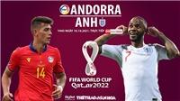 Soi kèo nhà cái Andorra vs Anh. Nhận định, dự đoán bóng đá World Cup 2022 (1h45, 10/10)
