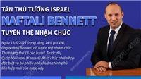 Tân Thủ tướng Israel, triệu phú công nghệ Naftali Bennett tuyên thệ nhậm chức