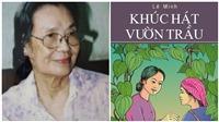 Vĩnh biệt nhà văn Lê Minh: Người con gái theo nghề văn của cha Nguyễn Công Hoan