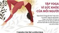 Ngày Quốc tế Yoga 21/6/2021: Tập Yoga vì sức khỏe của mỗi người