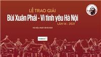 Lễ trao giải Bùi Xuân Phái - Vì tình yêu Hà Nội lần thứ 14 - 2021: Chờ đợi Giải thưởng Lớn