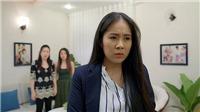 'Gạo nếp gạo tẻ' tập 47:Đây là lý do Hương quyết không ly hôn dù bị chồng 'khủng bố'
