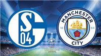 VIDEO Soi kèo Schalke 04 vs Man City (03h00, 21/2), vòng 1/8 Champions League