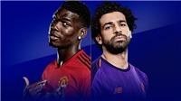 Lịch thi đấu bóng đá Ngoại hạng Anh vòng 27: MU đấu với Liverpool. Trực tiếp bóng đá Anh hôm nay