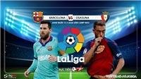 Soi kèo bóng đá Barcelona vsOsasuna. Trực tiếp bóng đá vòng 37 La Liga. BĐTV