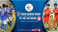 Soi kèo bóng đá Than Quảng Ninh vs TPHCM. Trực tiếp bóng đá Việt Nam