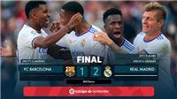 Barcelona 1-2 Real Madrid: El Clasico của kỷ nguyên mới