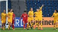Thái Lan rộng cửa đi World Cup, tuyển nữ Việt Nam thua Australia 0-8