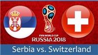 Link xem TRỰC TIẾP Serbia vs Thụy Sĩ (01h00, 23/6). TRỰC TIẾP VTV3