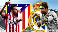 Xem trực tiếp Real Madrid - Atletico Madrid (2h, 16/8)