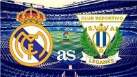 Link xem TRỰC TIẾP Real Madrid vs Leganes (1h45, 2/9)