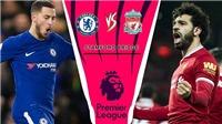 Liverpool quá phụ thuộc vào ngôi sao, chiều sâu của Chelsea sẽ tạo ra sự khác biệt