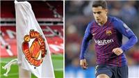 CẬP NHẬT sáng 14/3: Barca và Liverpool vào tứ kết. MU được tiếp thêm động lực chiêu mộ Coutinho