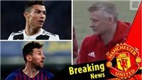 TIN HOT MU 6/4: Tin vui trận Barca. Chào đón Messi và Ronaldo. Mua Kante thay Herrera