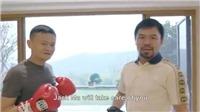 Pacquiao và tỷ phú Jack Ma gửi lời thách đấu trực tiếp tới Mayweather