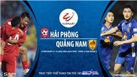 Soi kèo nhà cái. Hải Phòng vs Quảng Nam. Trực tiếp bóng đá Việt Nam 2020