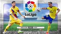 Soi kèo nhà cáiBarcelona vs Cadiz. BĐTV trực tiếp bóng đá Tây Ban Nha La Liga