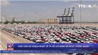 Hơn 1.000 xe ô tô của Honda nhập về TP HCM đã được thông quan