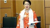 Quốc hội sẽ xem xét đơn xin thôi đại biểu của Phó Bí thư Tỉnh ủy Đồng Nai Phan Thị Mỹ Thanh