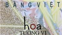 Nhà thơ Bằng Việt: Từ 'Bếp lửa' đến 'Biến tấu ngày tận thế'
