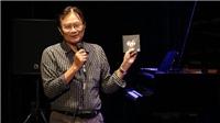 Nhạc sĩ Dương Thụ: 'Nghệ thuật đang trở về với suối nguồn trong trẻo'