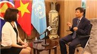 Đại sứ Đặng Đình Quý: Cơ hội Việt Nam trúng cử Ủy viên không thường trực HĐBA LHQ là rất lớn