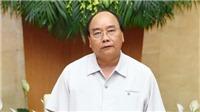 Thủ tướng Nguyễn Xuân Phúc chỉ đạo điều tra, xử lý nghiêm vụ việc Đoàn Thanh tra Bộ Xây dựng bị tạm giữ về hành vi 'vòi tiền'