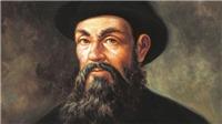 500 năm chuyến thám hiểm vĩ đại của Ferdinand Magellan: Tham vọng trả giá bằng cái chết