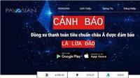 Cảnh báo tình trạng lừa đảo qua ví điện tử Payasian tại Việt Nam
