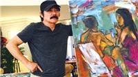 Hành trình của những họa sĩ 'triệu đô' (kỳ 7): Phạm Lực - người mang cuộc đời vào hội họa