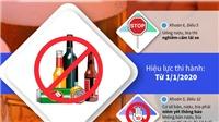 Từ hôm nay 1/1/2020, hành vi nào bị nghiêm cấm trong luật phòng, chống tác hại của rượu, bia?