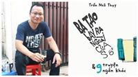 Nhà văn Trần Nhã Thụy: Tự bán sách để... gần hơn với độc giả