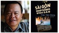 Nhà thơ Trần Tiến Dũng: Nhịp sống bình dân Sài Gòn giúp bạn trưởng thành
