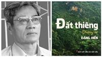 Vĩnh biệt nhà thơ, NGƯT Đặng Hiển: Từ 'Mẹ vắng nhà ngày bão' đến 'Đất thiêng'