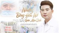 Việt Tú hát ca khúc mới cổ vũ tinh thần y bác sĩ trong dịch COVID-19