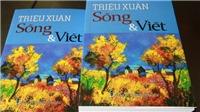Nhà văn Triệu Xuân: Sống và viết trong cơn bạo bệnh!