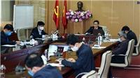 Ban Chỉ đạo Quốc gia: Nguy cơ dịch bệnh COVID-19 vẫn hiện hữu, không được chủ quan
