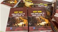 Ra mắt cuốn sách 'Việt Nam - Cuộc chiến sinh tử chống COVID-19'