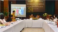 Hội thảo quốc gia 'Áo dài Việt Nam: Nhận diện, tập quán, giá trị và bản sắc'