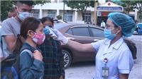 Hải Dương, Thanh Hóa khẩn trương triển khai các biện pháp phòng, chống dịch COVID-19 ngay khi phát hiện ca nghi nhiễm