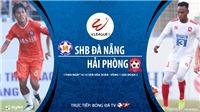 VIDEO: Soi kèo nhà cái Đà Nẵng vs Hải Phòng. Trực tiếp bóng đá Việt Nam