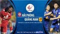 VIDEO: Soi kèo nhà cái. Hải Phòng vs Quảng Nam. Trực tiếp bóng đá Việt Nam 2020